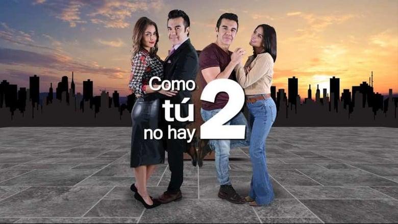 مسلسل Como Tu No Hay 2 2020 مترجم اونلاين