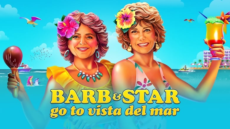 Watch Barb and Star Go to Vista Del Mar free