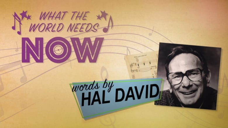 Film What the World Needs Now: Words by Hal Davis Ingyenes