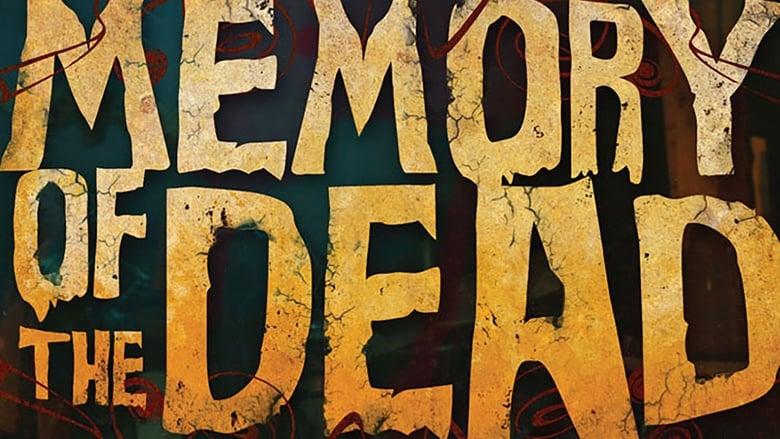 مشاهدة فيلم Memory of the Dead 2011 مترجم أون لاين بجودة عالية