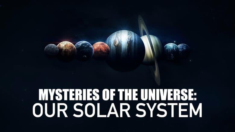 مشاهدة مسلسل Mysteries of the Universe: Our Solar System مترجم أون لاين بجودة عالية