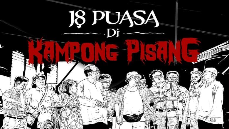 مشاهدة فيلم 18 Puasa Di Kampong Pisang 2021 مترجم اونلاين