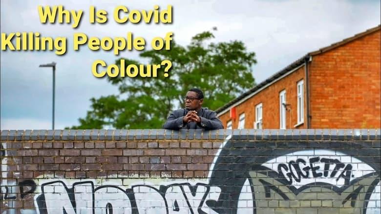 مشاهدة فيلم Why Is Covid Killing People Of Colour? 2021 مترجم أون لاين بجودة عالية