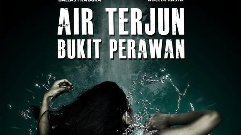 Ver Película el Air Terjun Bukit Perawan 2016 Completa en ...