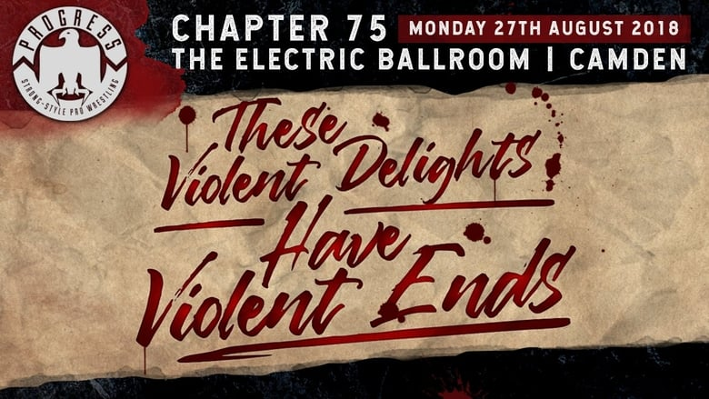 watch PROGRESS Chapter 75: These Violent Delights Have Violent Ends now