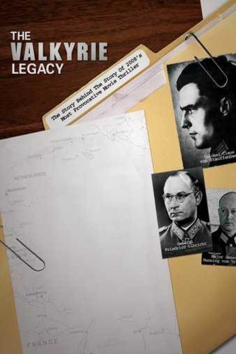 The Valkyrie Legacy: The Plot to Kill Hitler (2008)