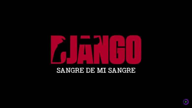 مشاهدة فيلم Django: Sangre de mi sangre 2018 مترجم اونلاين
