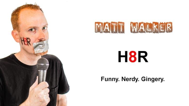 Matt+Walker%3A+H8R