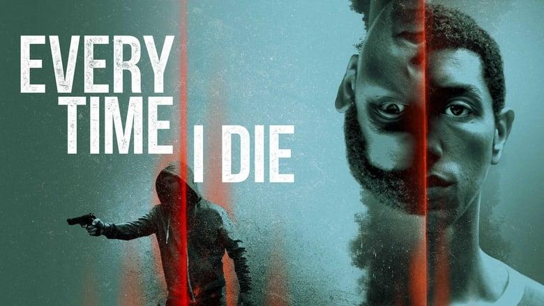 Ver Every Time I Die Online HD Castellano, Latino y V.O.S.E (2019)
