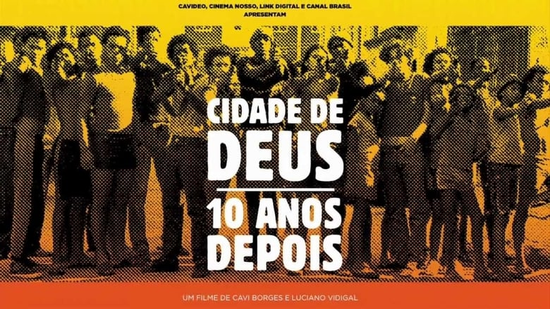 Watch City of God – 10 Years Later free