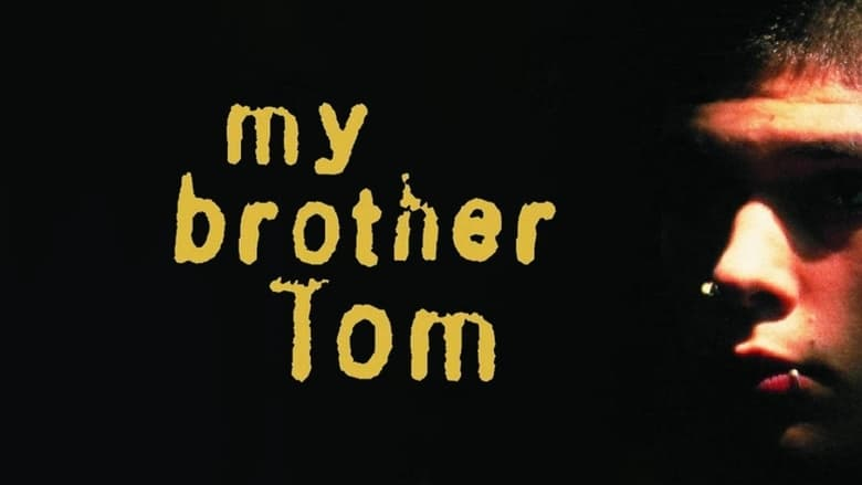 My+Brother+Tom