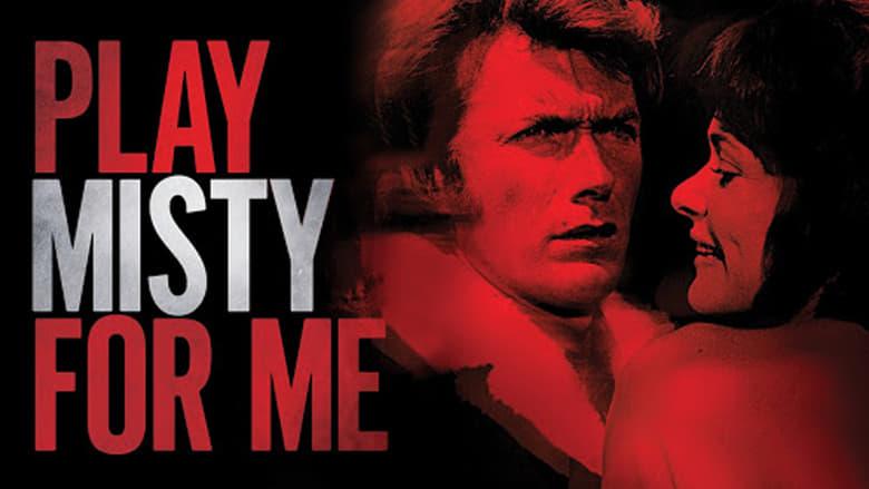 Η Κραυγή που Ακούς Μπορεί να Είναι Δική σου!: Play Misty for Me