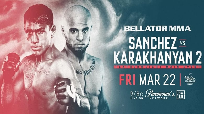 Watch Bellator 218: Sanchez vs. Karakhanyan 2 Full Movie Online Free HD