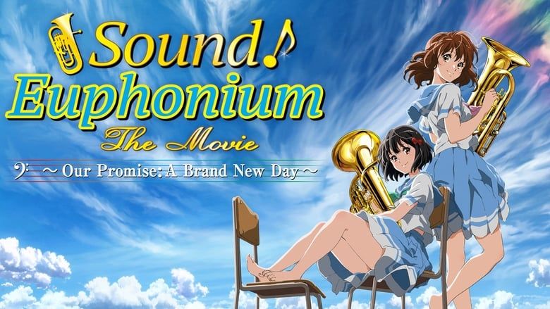Watch Sound! Euphonium the Movie - Our Promise: A Brand New Day free
