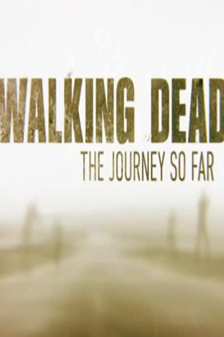 The Walking Dead: The Journey So Far