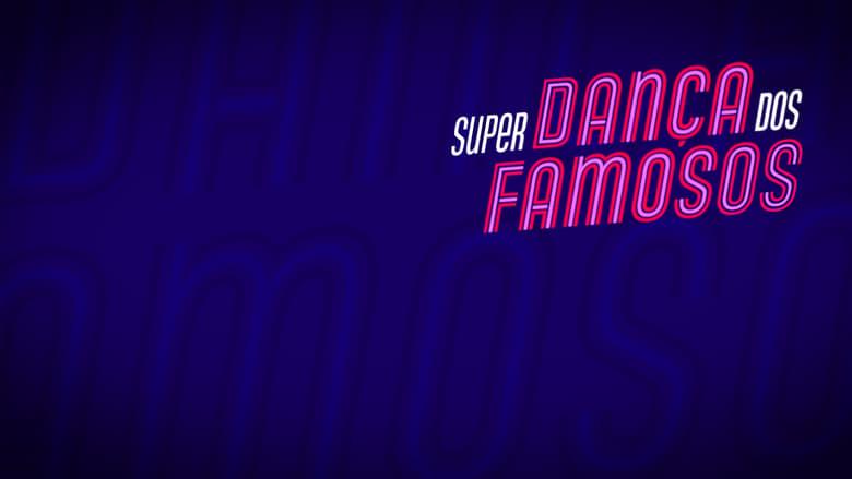 مسلسل Super Dança dos Famosos 2021 مترجم اونلاين