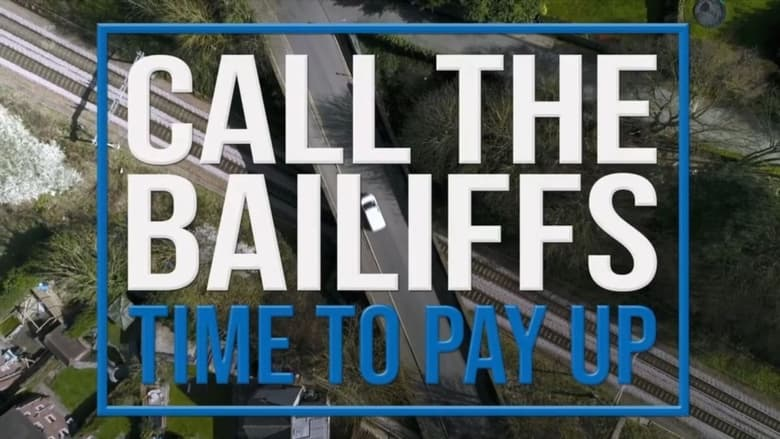 Call the Bailiffs: Time to Pay Up (2021)