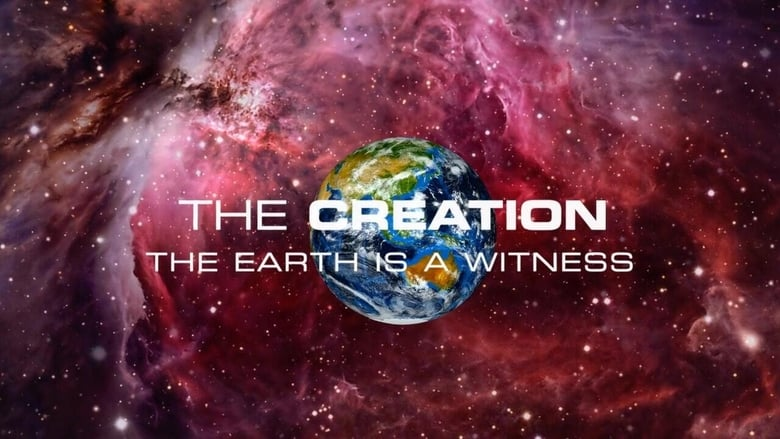 Watch The Creation: The Earth Is a Witness free