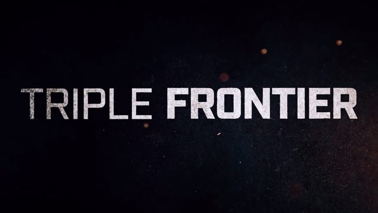 Watch Triple Frontier free