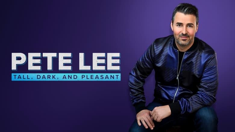 مشاهدة فيلم Pete Lee: Tall, Dark and Pleasant 2021 مترجم أون لاين بجودة عالية