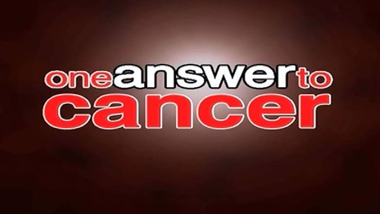Watch One Answer to Cancer Full Movie Online YTS Movies