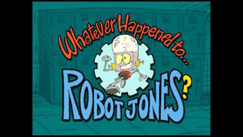 مشاهدة مسلسل Whatever Happened to… Robot Jones? مترجم أون لاين بجودة عالية