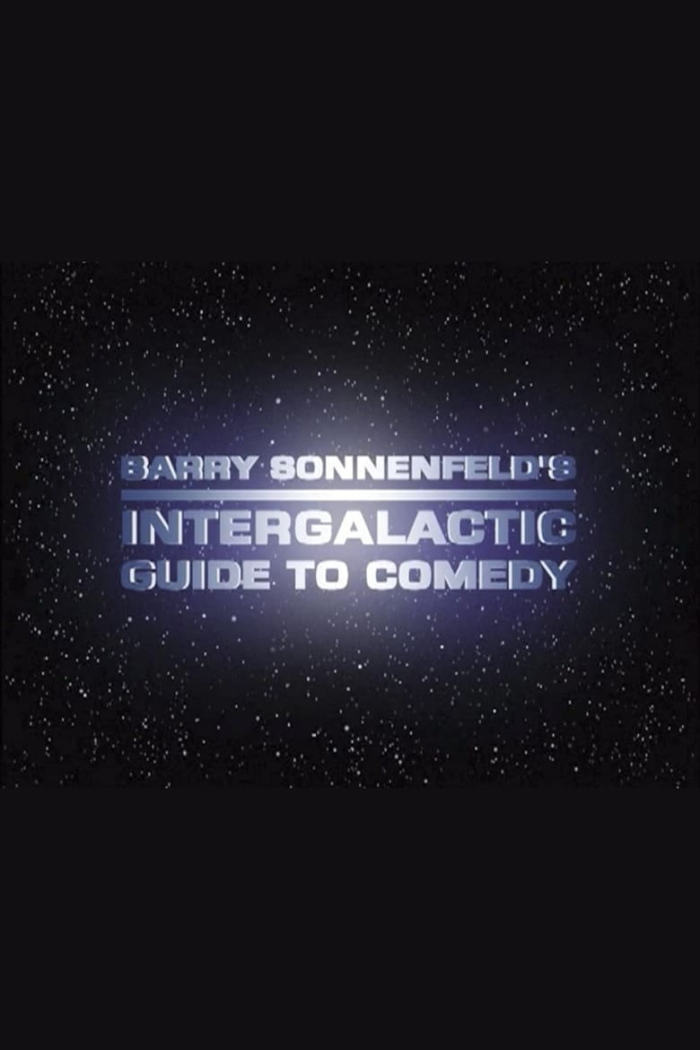 Barry Sonnenfeld's Intergalactic Guide to Comedy (2002)