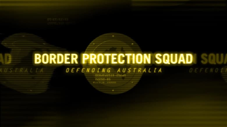 Watch Border Protection Squad free
