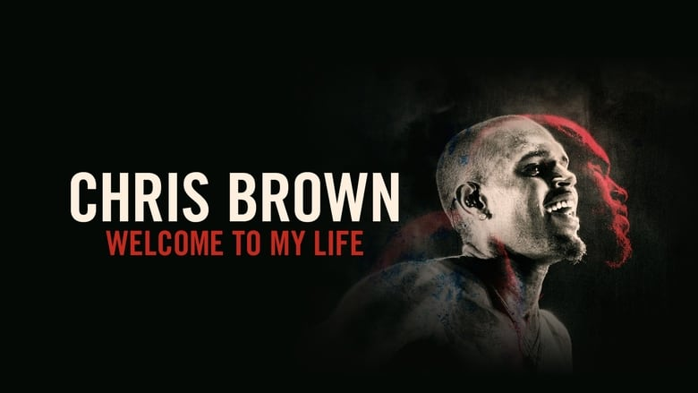 Voir Chris Brown: Welcome to My Life streaming complet et gratuit sur streamizseries - Films streaming