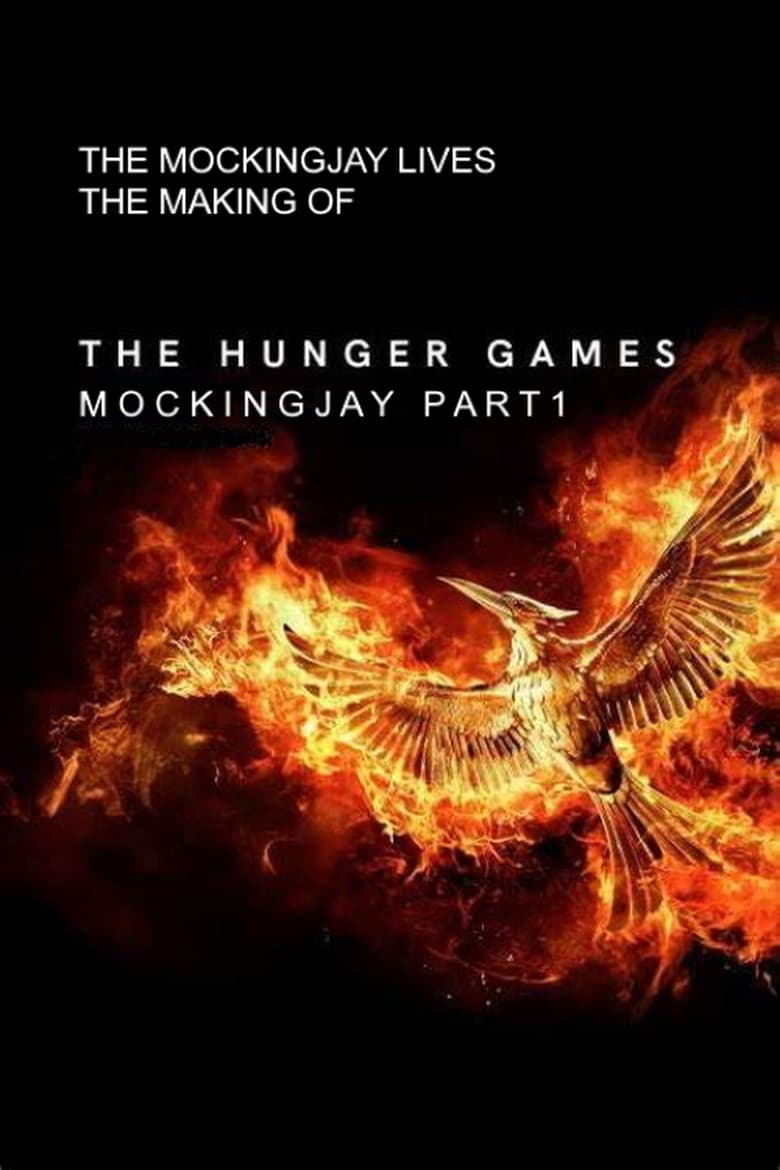 The Mockingjay Lives: The Making of the Hunger Games: Mockingjay Part 1 (2015)