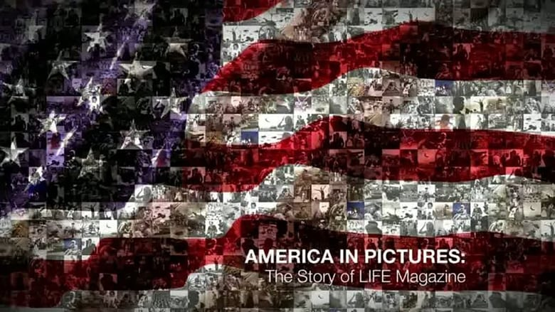 Watch America in Pictures - The Story of Life Magazine Putlocker Movies