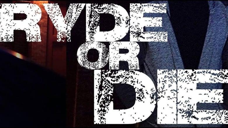 Ryde or Die Watch Movies Online Free