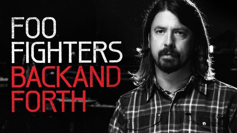مشاهدة فيلم Foo Fighters: Back and Forth 2011 مترجم أون لاين بجودة عالية