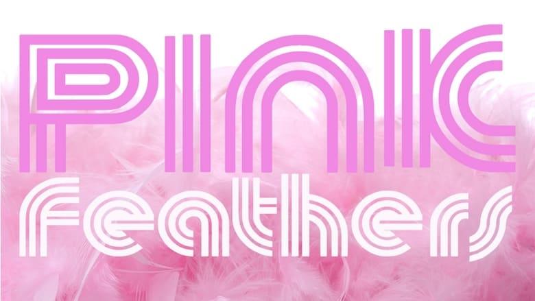 Film Pink Feathers En Ligne