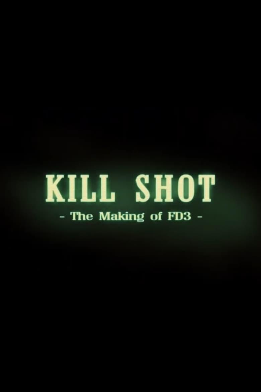 Kill Shot: The Making of 'FD3' (2006)