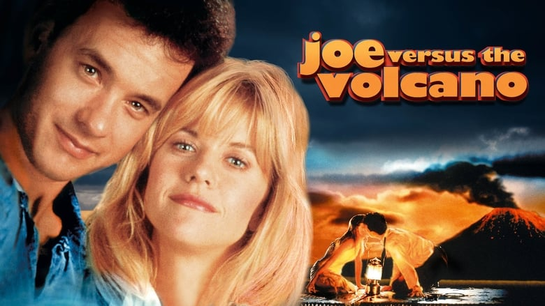Joe Versus the Volcano (1990)