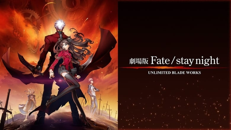 Voir Fate/stay night : Unlimited Blade Works - The Movie en streaming vf gratuit sur StreamizSeries.com site special Films streaming