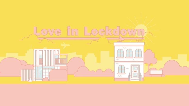 مشاهدة مسلسل Love in Lockdown مترجم أون لاين بجودة عالية