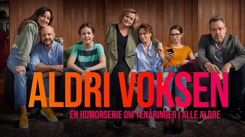 مشاهدة مسلسل Aldri voksen مترجم أون لاين بجودة عالية