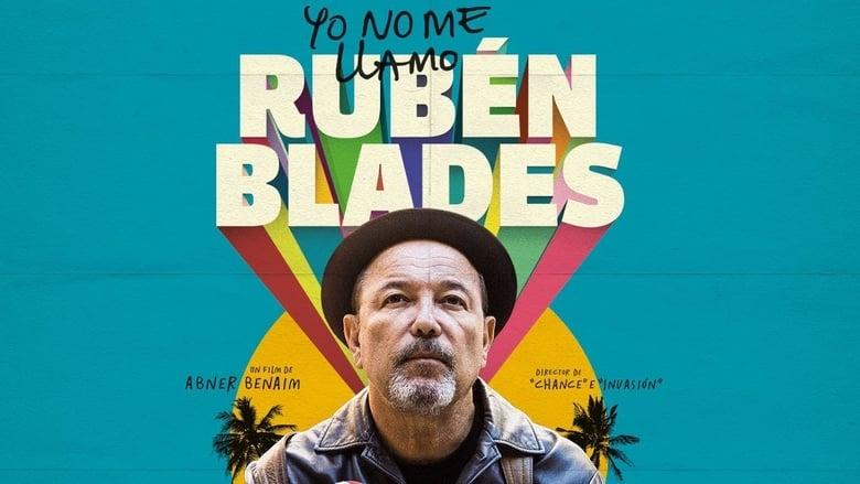 Ver Yo no me llamo Rubén Blades Online HD Español y Latino (2018)