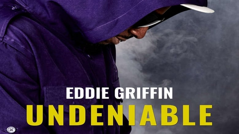 Watch Eddie Griffin: Undeniable Putlocker Movies
