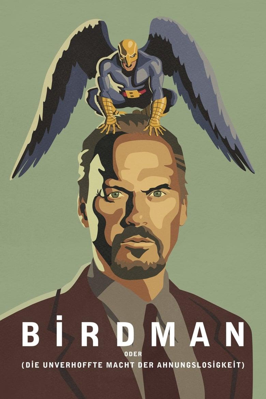 Birdman oder (Die unverhoffte Macht der Ahnungslosigkeit) - Drama / 2015 / ab 12 Jahre
