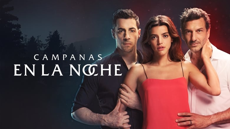 مشاهدة مسلسل Campanas en la noche مترجم أون لاين بجودة عالية