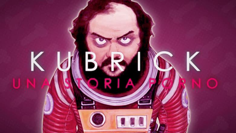Kubrick+-+Una+Storia+Porno