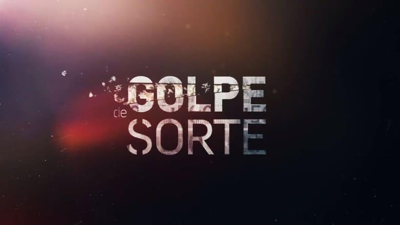 مشاهدة مسلسل Golpe de Sorte مترجم أون لاين بجودة عالية