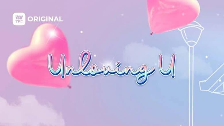 مشاهدة مسلسل Unloving U مترجم أون لاين بجودة عالية