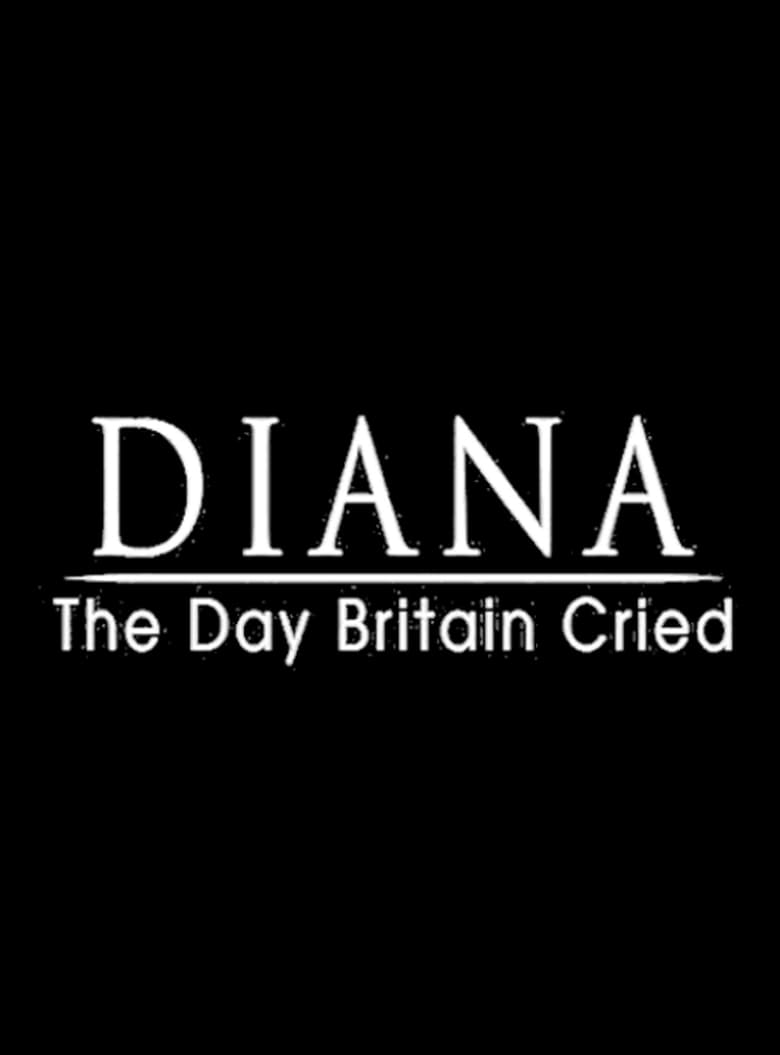 Diana: The Day Britain Cried (2017)
