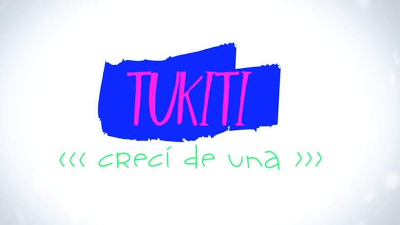 مشاهدة مسلسل Túkiti, crecí de una مترجم أون لاين بجودة عالية