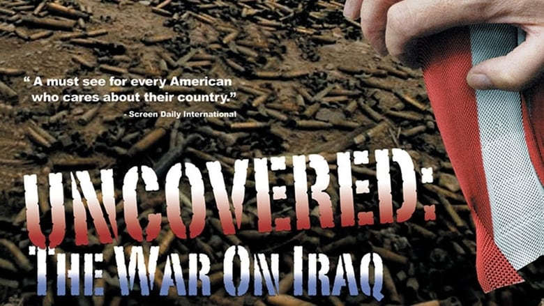 Watch Uncovered: The Whole Truth About The Iraq War Full Movie Online Free HD