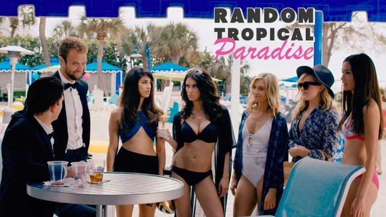 Random Tropical Paradise 2017 Full Movie HD